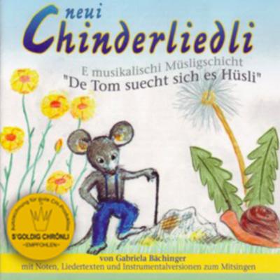 """neui Chinderliedli """"De Tom suecht sich es Hüsli"""""""